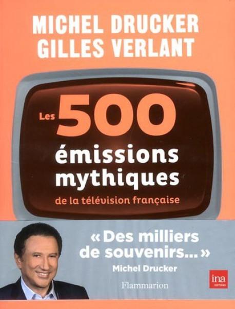 Les 500 émissions mythiques de la télévision francaise