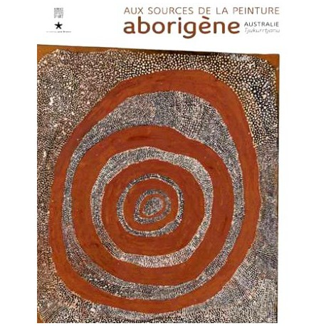 Catalogue d'exposition Aux sources de la peinture Aborigène - Musée du Quai Branly