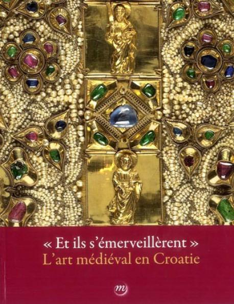 Catalogue d'exposition Et ils s'émerveillèrent - l'art médiéval en Croatie