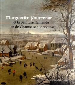 Catalogue d'exposition Marguerite Yourcenar et la peinture flamande