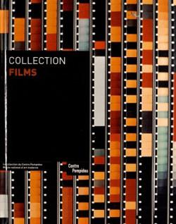 Collection films - La collection du Centre Pompidou