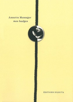 Badges by Annette Messager (Bilingual edition)