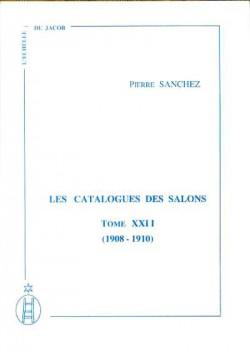 Les catalogues des Salons tome XXII (1908-1910)