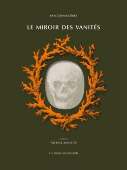 Le miroir des vanités d'Erik Desmazières