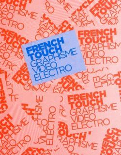 Catalogue d'exposition French Touch - Graphisme, Vidéo, Electro