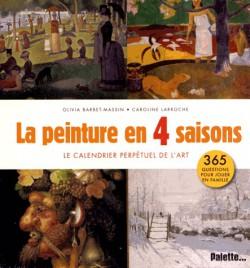La peinture en quatre saisons - Le calendrier perpétuel de l'art, 365 questions pour jouer en famille