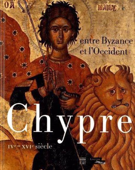 Catalogue d'exposition Chypre, entre Byzance et l'Occident - Musée du Louvre