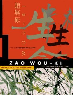 Zao Wou-Ki - 1935-2010 (Réédition revue et augmentée)