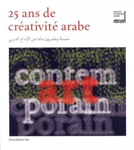 Catalogue d'exposition 25 ans de créativité arabe - Institut du Monde Arabe, Paris