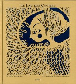 Beau Livre - Le Lac des Cygnes, d'après Tchaïkovsky, illustré par Charlotte Gastaut
