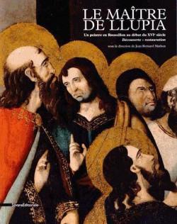 Catalogue d'exposition Le maître de Llupia, un peintre en Roussillon au début du XVIème siècle
