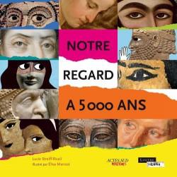Art pour enfant - Notre regard à 5000 ans, au musée Louvre-Lens