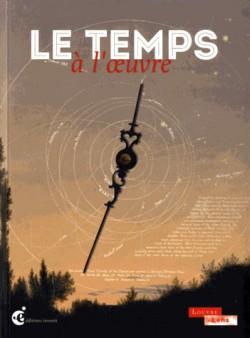 Catalogue d'exposition Le temps à l'oeuvre - Musée Louvre-Lens