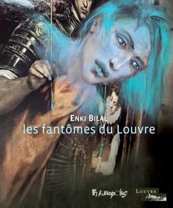 Catalogue d'exposition Enki Bilal - Les fantômes du Louvre (Textes illustrés)