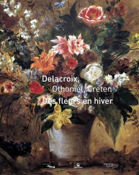 Catalogue d'exposition Des fleurs en hiver : Delacroix, Othoniel, Creten - Musée Delacroix, Paris
