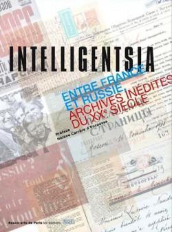 Catalogue d'exposition Intelligentsia, entre France et Russie, archives inédites du XXe siècle