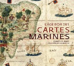 Catalogue d'exposition L'âge d'or des cartes marines, quand l'Europe découvrait le monde - BNF