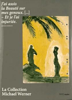 Catalogue d'exposition La Collection Michael Werner - Musée d'Art Moderne de Paris