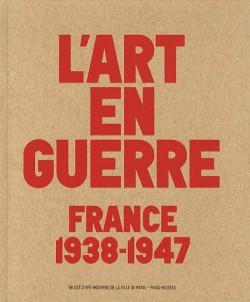 Catalogue d'exposition L'art de la guerre, France 1938 - 1947