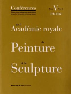 Conférences de l'Académie royale de Peinture et de Sculpture (1747-1752) - Tome 5, Volume 2