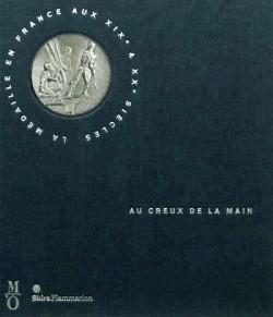 Au creux de la main, la médaille en France aux XIXe et XXe siècles - BNF