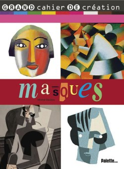 Art pour enfant - Cahier de création Masques