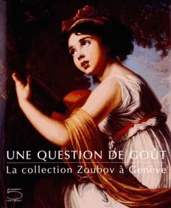 Une question de goût - La collection Zoubov à Genève