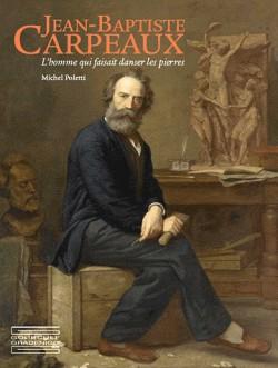 Jean-Baptiste Carpeaux, l'homme qui faisait danser les pierres