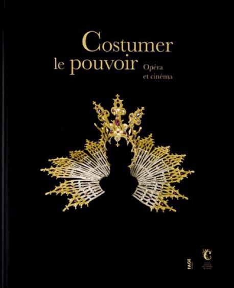 Costumer le pouvoir, Opéra et Cinéma