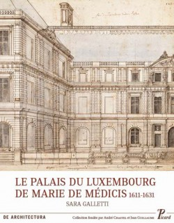 Architecture : Le Palais du Luxembourg de Marie de Médicis 1611-1631.