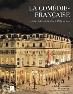 La Comédie-Française - Le théâtre de la rue de Richelieu de 1799 à nos jours