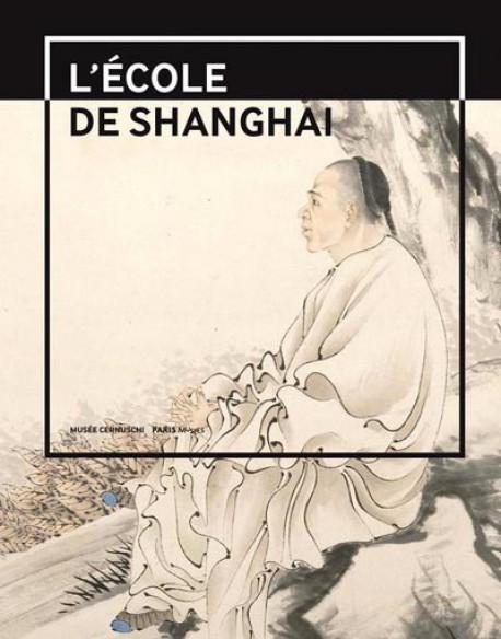 Catalogue d'exposition L'école de Shanghai. 1840-1920, Peintures et calligraphies du musée de Shangai