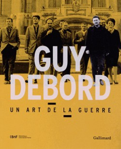 Catalogue d'exposition Guy Debord, un art de la guerre - BNF, Paris