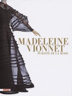 Madeleine Vionnet, puriste de la mode