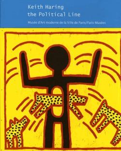 Catalogue d'exposition Keith Haring, the Political Line - Musée d'art moderne de Paris