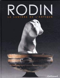 Catalogue d'exposition Rodin, la lumière de l'Antique