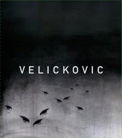 Velickovic. Peinture 1954-2013