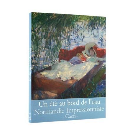 Catalogue d'exposition Un été au bord de l'eau, loisirs et impressionnisme - Musée des Beaux-arts de Caen