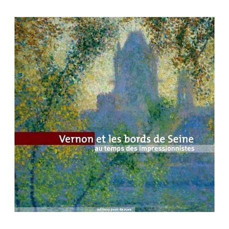 Catalogue d'exposition Vernon et les bords de Seine au temps des impressionnistes