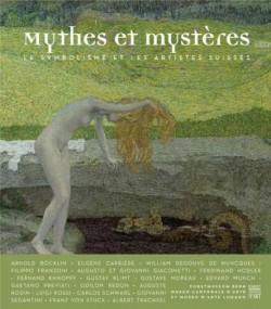 Catalogue d'exposition Mythes et Mystères, le symbolisme et les artistes suisses