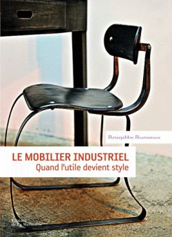 Le mobilier industriel, quand l'utile devient style