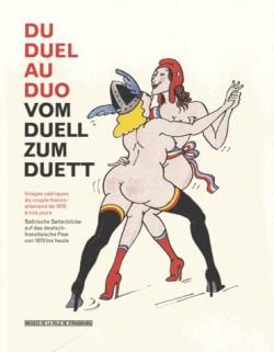 Catalogue d'exposition Du Duel au duo, images satiriques du couple franco-allemand de 1870 à nos jours