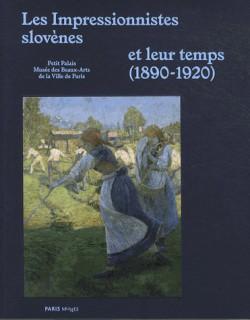 Catalogue d'exposition Les impressionnistes slovènes et leur temps