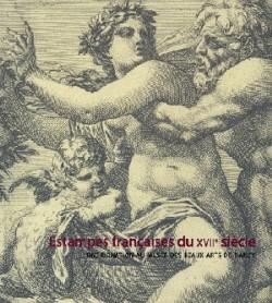 Estampes françaises du XVIIe siècle - Une donation au musée des Beaux-Arts de Nancy