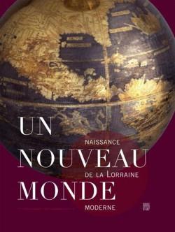 Catalogue d'exposition Un nouveau monde, naissance de la Lorraine moderne