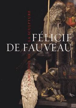 Catalogue d'exposition Félicie de Fauveau, l'amazone de la sculpture - Musée d'Orsay