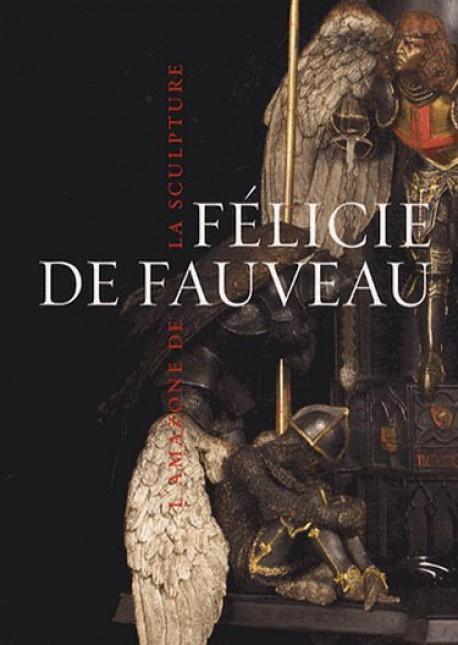 Catalogue d'exposition Félicie de Fauveau, l'amazone de la sculpture