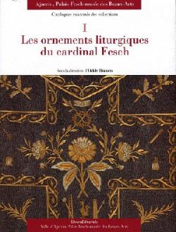 Les ornements liturgiques du cardinal Fesch - Catalogues raisonnés des collections, Palais Fesch-musée des Beaux-arts