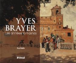 Yves Brayer, les années romaines