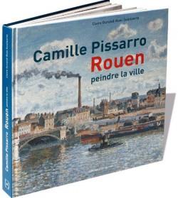 Camille Pissarro, Rouen - Peindre la ville
